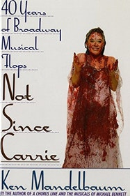 Not Since Carrie: Forty Years of Broadway Musical Flops - Kindle | Thespie