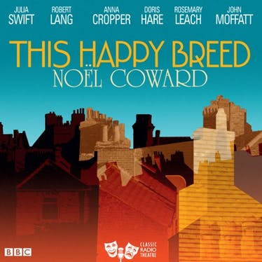 This Happy Breed: Noël Coward - Audible   Thespie