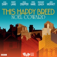 This Happy Breed: Noël Coward - Audible | Thespie