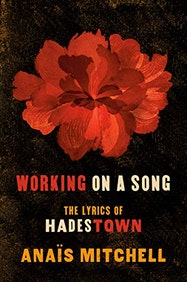 Working on a Song: The Lyrics of Hadestown - Kindle | Thespie