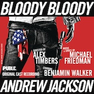Bloody Bloody Andrew Jackson (Original Cast Recording) - Spotify | Thespie