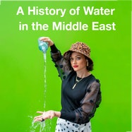 A History of Water in the Middle East - Royal Court Website | Thespie