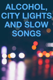 Alcohol, City Lights and Slow Songs Tickets London - Bernie Grant Arts Centre | Thespie