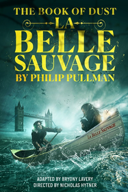 The Book of Dust – La Belle Sauvage Tickets London - at Bridge Theatre | Thespie