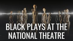 Black Plays at the National Theatre