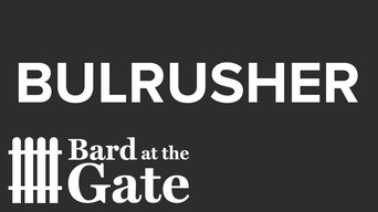 Bulrusher - Bard at the Gate | Thespie