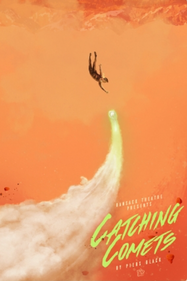 Catching Comets Tickets London - Pleasance Theatre | Thespie