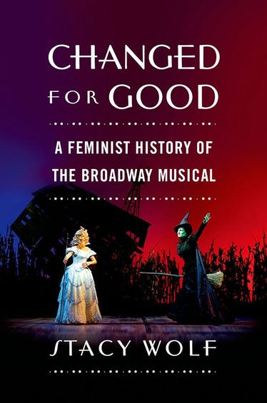 Changed for Good: A Feminist History of the Broadway Musical - Kindle   Thespie