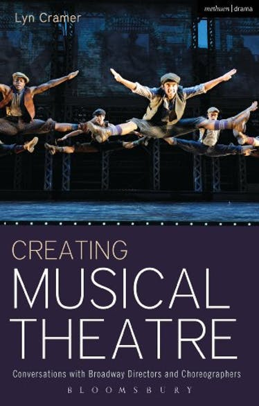 Creating Musical Theatre: Conversations with Broadway Directors and Choreographers - Kindle | Thespie