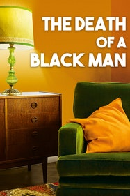 The Death of a Black Man Tickets London - at Hampstead Theatre | Thespie