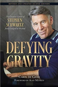 Defying Gravity: The Creative Career of Stephen Schwartz - Kindle | Thespie