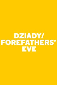 Dziady/ Forefathers' Eve Tickets London - at Almeida Theatre | Thespie