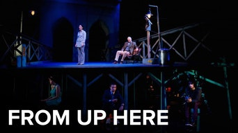 From Up Here - Digital Theatre | Thespie