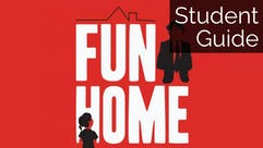 Fun Home: Student Guide