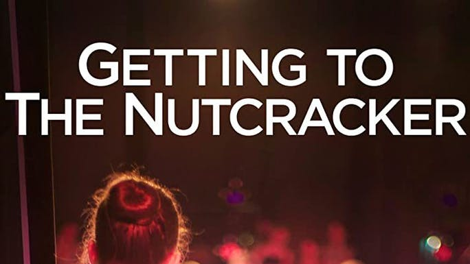 Getting to the Nutcracker - Prime Video | Thespie