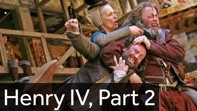 Henry IV, Part 2 - Globe Player | Thespie