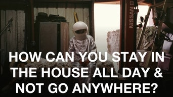 How Can You Stay In The House All Day And Not Go Anywhere? - OntheBoards.tv | Thespie