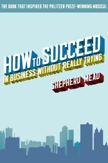 How to Succeed in Business Without Really Trying - Kindle   Thespie