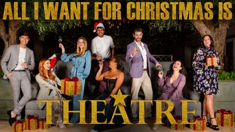 All I Want For Christmas Is Theatre - Thespie | Thespie