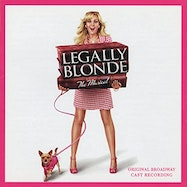 Legally Blonde The Musical (Original Broadway Cast Recording) - Spotify | Thespie