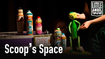 Scoop's Space - Little Angel Theatre | Thespie