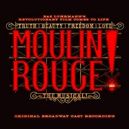 Moulin Rouge! The Musical (Original Broadway Cast Recording) - Spotify | Thespie