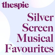 Silver Screen Musical Favourites - Spotify | Thespie