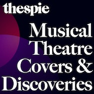 Musical Theatre Covers & Discoveries - Spotify | Thespie