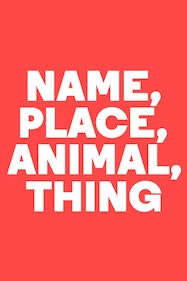 Name, Place, Animal, Thing Tickets London - at Almeida Theatre | Thespie