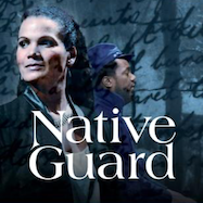 Native Guard - LA Theatre Works | Thespie