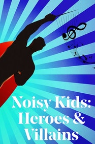 Noisy Kids: Heroes & Villains Tickets London - at Southbank Centre | Thespie