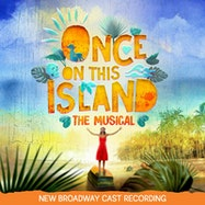 Once on This Island (New Broadway Cast Recording) - Spotify | Thespie