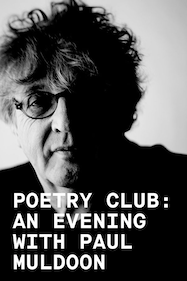 Poetry Club: An evening with Paul Muldoon Tickets London - Coronet Theatre | Thespie