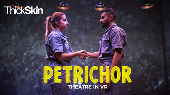 PETRICHOR: Theatre in VR - Ticket Tailor | Thespie
