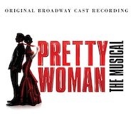 Pretty Woman: The Musical (Original Broadway Cast Recording) - Spotify | Thespie
