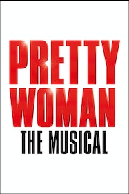 Pretty Woman Tickets London - Piccadilly Theatre   Thespie