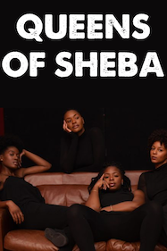 Queens of Sheba Tickets London - at Soho Theatre   Thespie