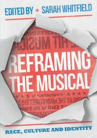 Reframing the Musical: Race, Culture and Identity - Kindle   Thespie