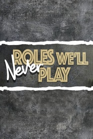 Roles We'll Never Play Tickets London - at Vaudeville Theatre | Thespie