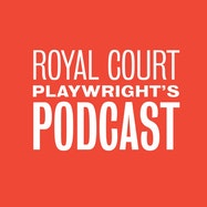 Royal Court Playwright's Podcast - Apple Podcasts | Thespie