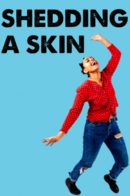 Shedding a Skin Tickets London - at Soho Theatre | Thespie