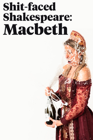 Sh!t-faced Shakespeare®: Macbeth Tickets London - Leicester Square Theatre | Thespie