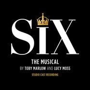 Six: The Musical (Studio Cast Recording) - Spotify | Thespie