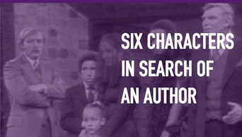 Six Characters in Search of an Author - STAGE   Thespie