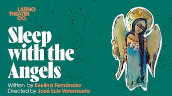 Sleep with the Angels - Latino Theater Co. | Thespie