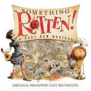 Something Rotten! (Original Broadway Cast Recording) - Spotify | Thespie