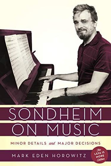 Sondheim on Music: Minor Details and Major Decisions - Kindle | Thespie