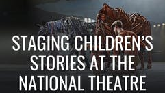 Staging Children's Stories at the National Theatre