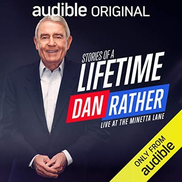 Dan Rather: Stories of a Lifetime - Audible | Thespie