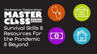American Theatre Wing Masterclass: Survival Skills & Resources for the Pandemic & Beyond - YouTube | Thespie
